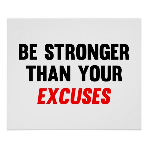 Be Stronger Than Your Excuses Posters