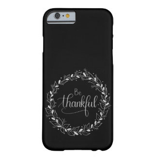 """Be Thankful"" Handlettered iPhone Case"