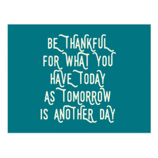 Be Thankful Today Inspirational Postcard