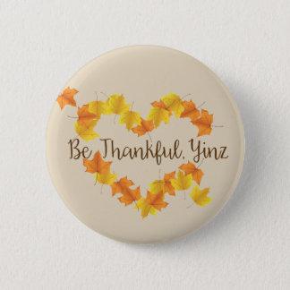 Be Thankful Yinz 2 Inch Round Button