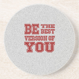 Be the Best Version of You Coaster