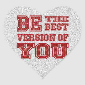 Be the Best Version of You Heart Sticker