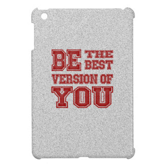 Be the Best Version of You iPad Mini Case