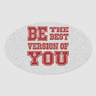 Be the Best Version of You Oval Sticker