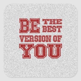 Be the Best Version of You Square Sticker