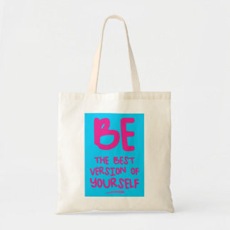 BE THE BEST VERSION OF YOURSELF, blue Tote Bag
