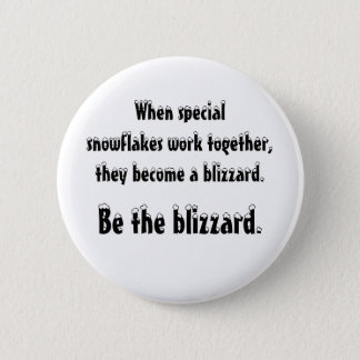 Be the blizzard 2 inch round button