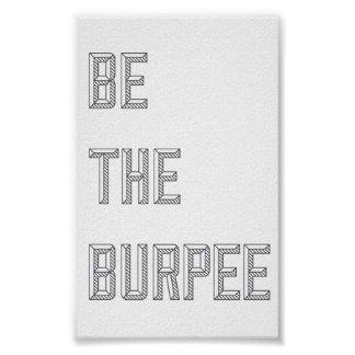 Be The Burpee - Vertical Poster