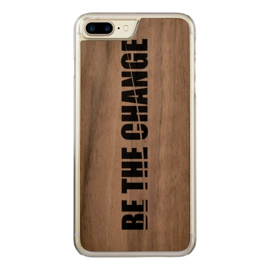 Be the change carved iPhone 7 plus case