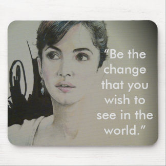 Be the Change. Change is NOT a Spectator Sport Mouse Pad