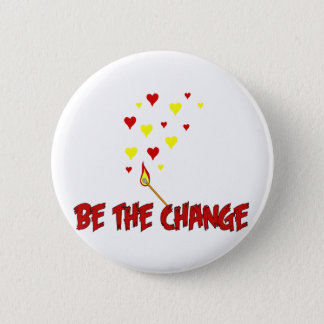 Be The Change Flame 2 Inch Round Button