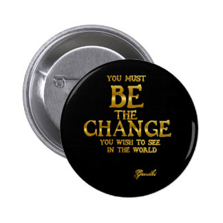 Be The Change - Gandhi Inspirational Action Quote 2 Inch Round Button