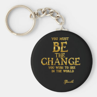 Be The Change - Gandhi Inspirational Action Quote Basic Round Button Keychain