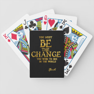 Be The Change - Gandhi Inspirational Action Quote Bicycle Playing Cards