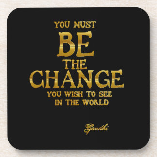 Be The Change - Gandhi Inspirational Action Quote Coaster