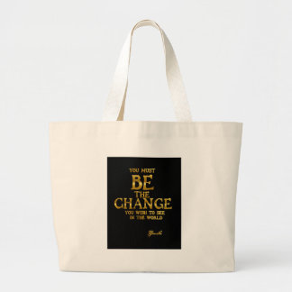 Be The Change - Gandhi Inspirational Action Quote Large Tote Bag