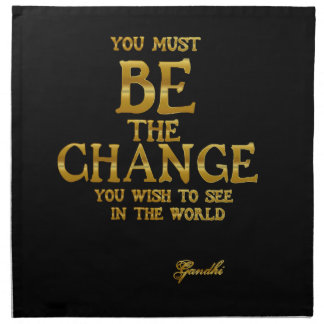 Be The Change - Gandhi Inspirational Action Quote Napkin