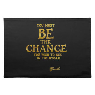 Be The Change - Gandhi Inspirational Action Quote Placemat