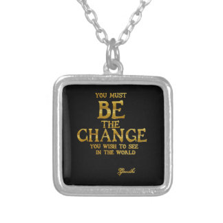 Be The Change - Gandhi Inspirational Action Quote Silver Plated Necklace