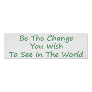 Be the Change green Poster