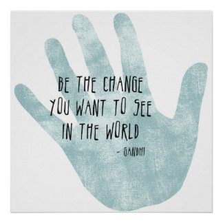 Be the Change Hand Poster