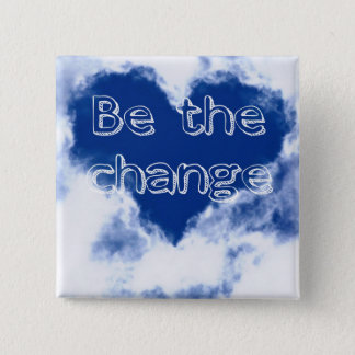 Be the change love heart sky 2 inch square button