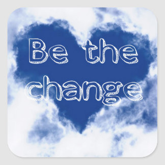 Be the change love heart square sticker