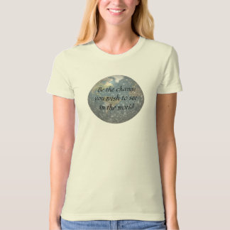 Be the change... organic T-shirt