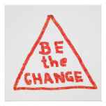 Be the Change - Show the Leadership Print