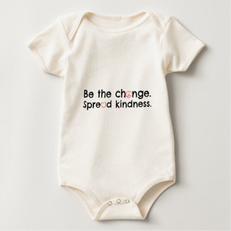 Be the change.  Spread kindness. Baby Bodysuit