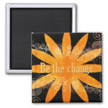 BE THE CHANGE SQUARE MAGNET