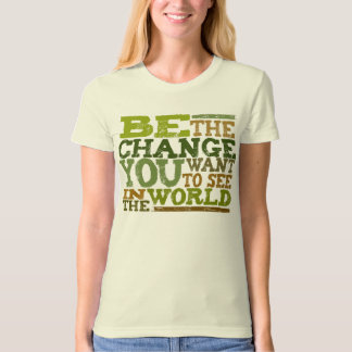 BE The Change - t-shirt