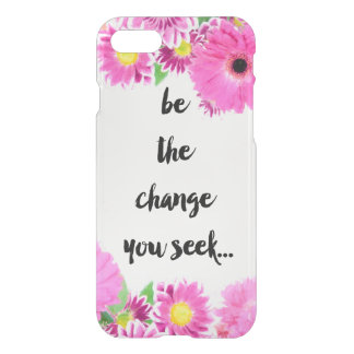 Be the change you seek iPhone 7 case