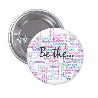 Be the Change You'd Like to See 1 Inch Round Button