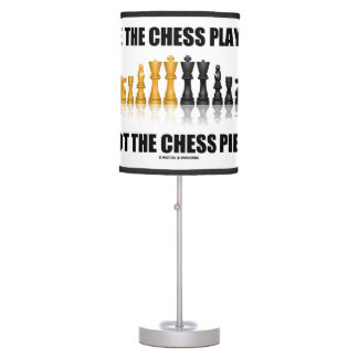 Be The Chess Player Not The Chess Piece Geek Humor Table Lamp