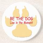 Be The Dog Coaster