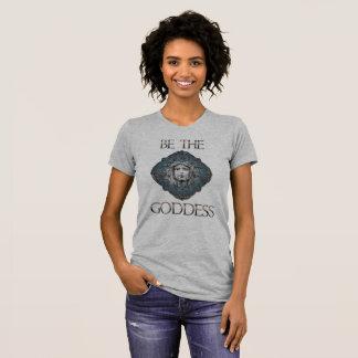 Be The Goddess T-Shirt