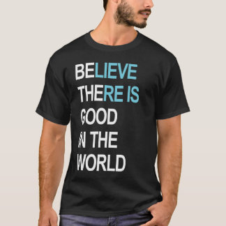 Be the good in the world Dark T-Shirt
