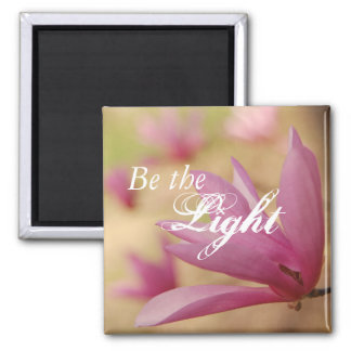 """Be the Light"" Inspirational Japanese Tulip Flower Magnet"