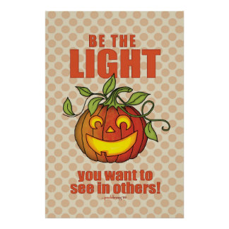 Be the Light You Want to See - Thanksgiving/Fall Poster