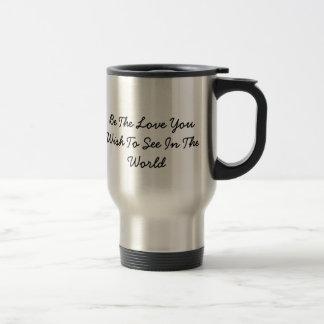 Be the love travel mug