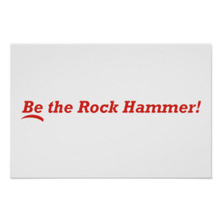 Be the Rock Hammer! Poster