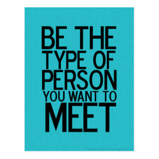 BE THE TYPE OF PERSON YOU WANT TO MEET WISE ADVICE POSTCARD