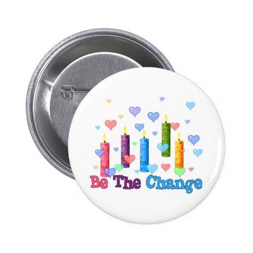 Be The  World Change Pinback Buttons