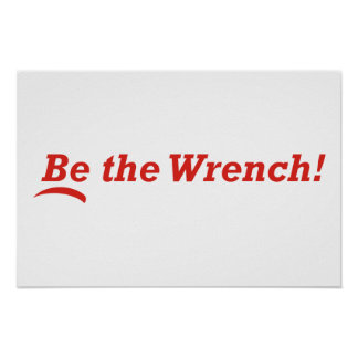 Be the Wrench Poster