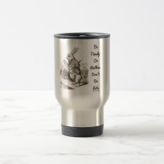 Be Timely- Or Rather, Don't Be Late White Rabbit Travel Mug