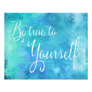 Be True To Yourself Aqua Blue Watercolor Quote Photo Print