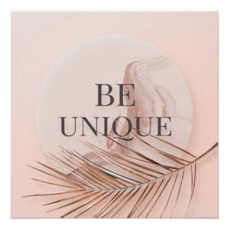 BE UNIQUE-Luxury Rose Gold Trendy Typography Poster