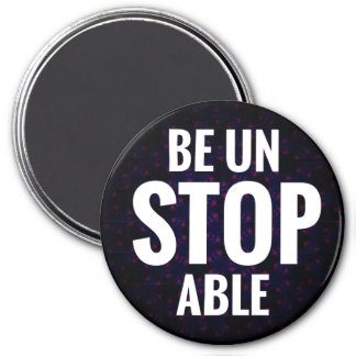 Be Unstopable Magnet