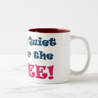 Be Very Quiet and Pour the Coffee! - Mug